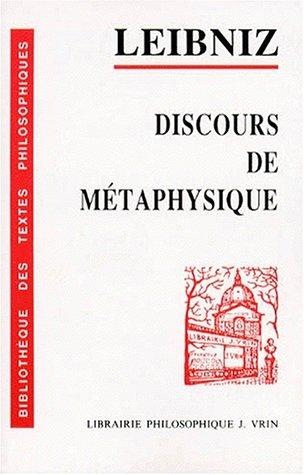 Discours de Metaphysique (Bibliotheque Des Textes Philosophiques): Gottfried Wilhelm Leibniz