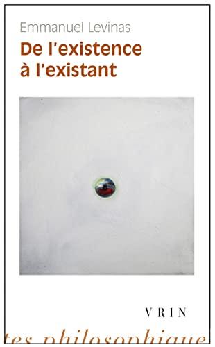 9782711604890: De L'existence a L'existant (Bibliotheque Des Textes Philosophiques) (French Edition)