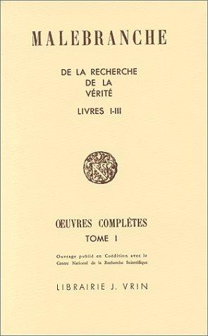 9782711605187: Oeuvres complètes de Malebranche : Tome 1, De la recherche de la vérité Livres I-III