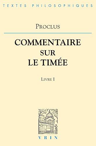 Commentaires sur le Timée, Tome 1, Livre 1 (2711606260) by Proclus