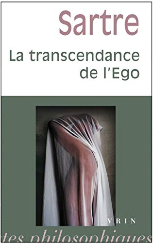 La transcendance de l'ego Esquisse d'une description phenomenolo: Sartre Jean Paul