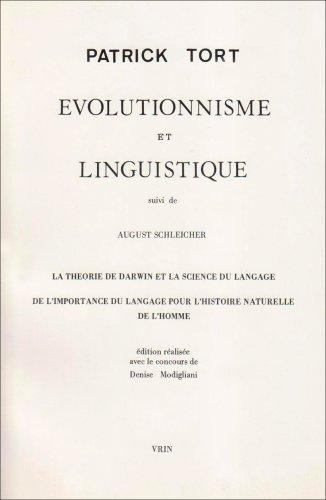 Evolutionisme Et Linguistique.: Suivi de Deux Textes de A. Schleicher: La Theorie de Darwin Et La Science Du Langage Et de L'Importance Du Langage ... Des Sciences - Etudes) (French Edition) (2711607097) by Patrick Tort