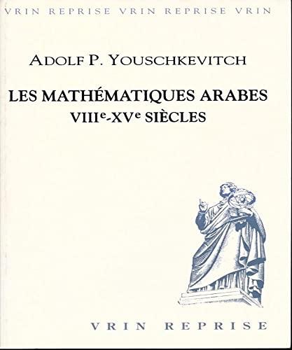 Les mathematiques arabes VIIIème-XVème siècles: Youschkevitch, AdolfP