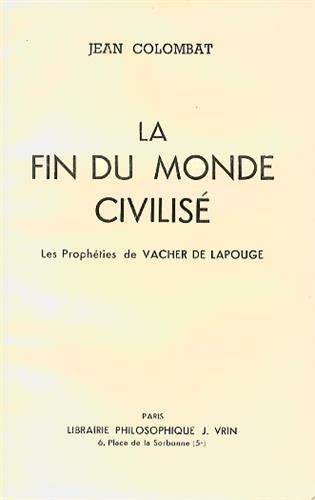 9782711607365: La Fin du Monde Civilise les Propheties de Vacher de Lapouge