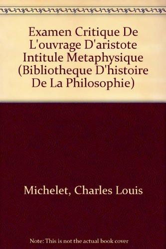9782711607952: Examen Critique De L'ouvrage D'aristote Intitule Metaphysique (Bibliotheque D'histoire De La Philosophie) (French Edition)