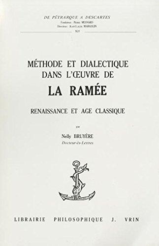 9782711608492: Methode Et Dialectique Dans l'Oeuvre de la Ramee: 45 (de Petrarque a Descartes)