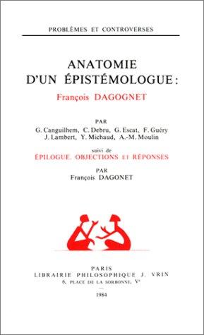 9782711608515: Anatomie d'un épistémologue : François Dagognet