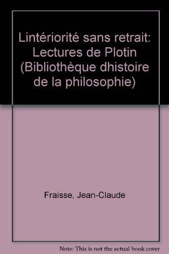 L'interiorite sans retrait Lectures de Plotin (French Edition): Fraisse, Jean-Claude