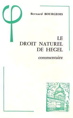 9782711608980: Le Droit Naturel de Hegel (1802-1803) Commentaire (Bibliotheque D'Histoire de la Philosophie) (French Edition)