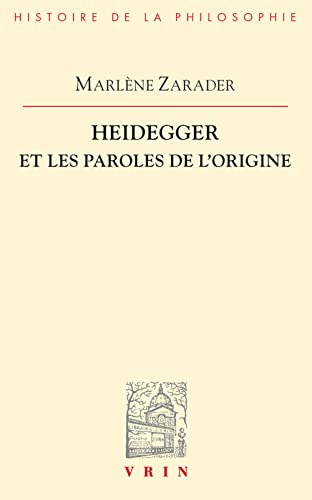 Heidegger et les paroles de l'origine: Zarader, Marlene