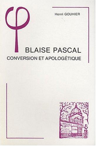 9782711609024: Blaise Pascal : Conversion et apologétique