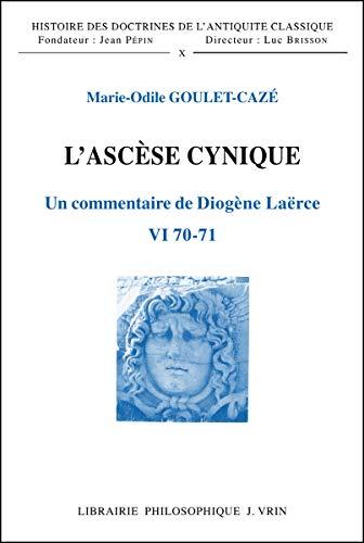9782711609130: L'Ascese Cynique: Un Commentaire de Diogene Laerce VI 70. 71 (Histoire Des Doctrines de L'Antiquite Classique) (French Edition)