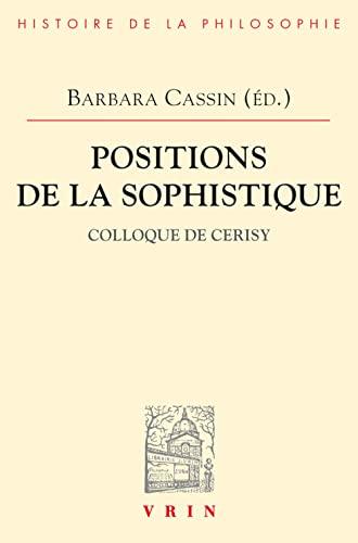 9782711609185: Positions de La Sophistique (Bibliotheque D'Histoire de la Philosophie)