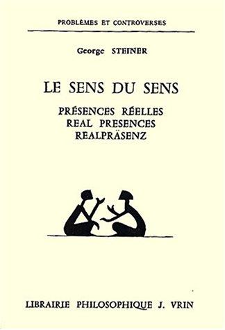 9782711609628: Le sens du sens : Présences réelles (Problemes & Controverses)