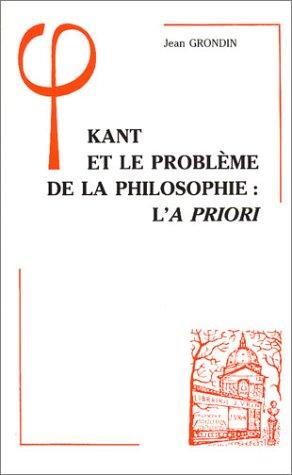 9782711609796: Kant Et Le Probleme de La Philosophie: L'a Priori (Bibliotheque D'Histoire de la Philosophie) (French Edition)