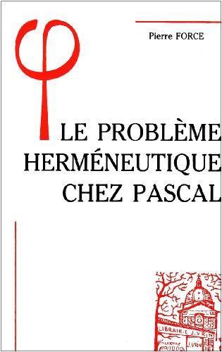 9782711609833: Le Probleme Hermeneutique Chez Pascal (Bibliotheque D'Histoire de la Philosophie) (French Edition)