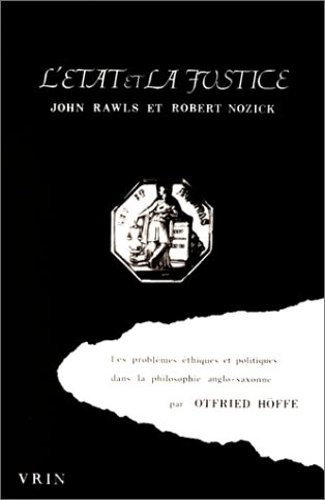 9782711609840: L'Etat et la justice. Les Problèmes éthiques et politiques dans la philosophie anglo-saxonne John Rawls et Robert Nozick