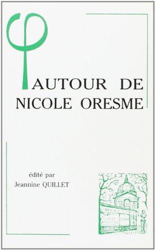 Autour de Nicole Oresme: Jeannine Quillet (dir.)