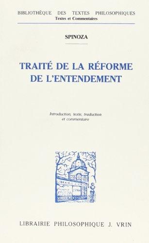 Traite de la reforme de l'entendement: Spinoza, Baruch
