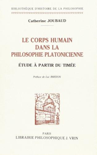 9782711610532: Le Corps Humain Dans La Philosophie Platonicienne Etude a Partir Du Timee (Bibliotheque D'Histoire de la Philosophie) (French Edition)
