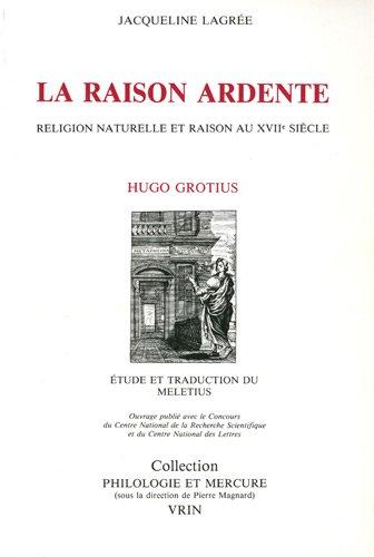 La raison ardente: Religion naturelle et raison: Jacqueline Lagrée; Hugo
