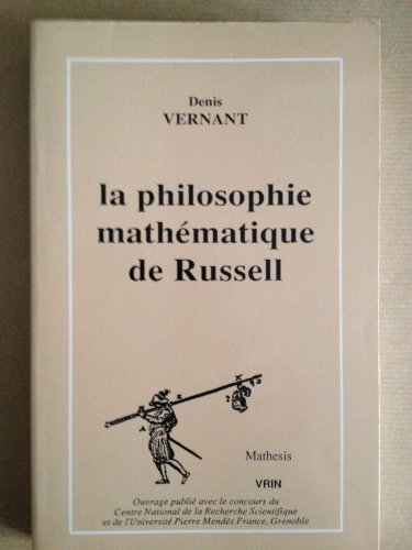 Philosophie mathematique de Bertrand Russell: Vernant Denis