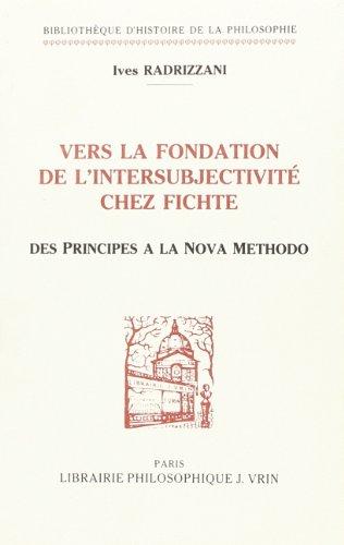 9782711611478: Vers La Fondation de L'Intersubjectivite Chez Fichte: Des Principes a la Nova Methodo (Bibliotheque D'Histoire de la Philosophie) (French Edition)
