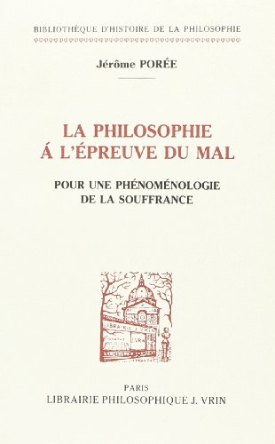 Philosophie a l�epreuve du mal (La) Pour une phenomenologie de la: Poree, Jerome