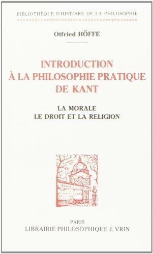 9782711611713: Introduction a La Philosophie Pratique De Kant: La Morale, Le Droit Et La Religion (Bibliotheque D'histoire De La Philosophie) (French Edition)