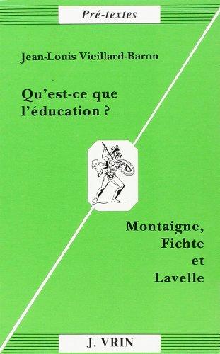 9782711611812: QU'EST CE QUE L'EDUCATION ? Montaigne, Fichte et Lavelle (Pré-textes)