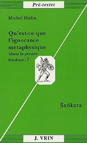 Qu'est ce que l'ignorance metaphysique dans la philosophie hindou: Hulin, Michel