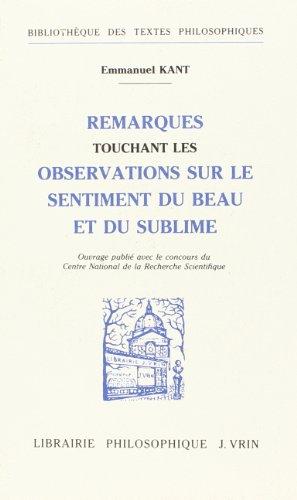 Remarques touchant les Observations sur le sentiment du beau et: Kant, Emmanuel