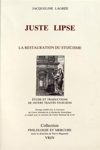 Juste Lipse : La Restauration du stoïcisme: Jacqueline Lagrée