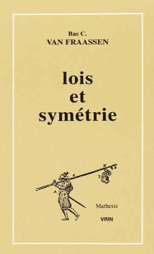 Lois Et Symetrie (Mathesis) (French Edition): Van Fraassen, Bas C.