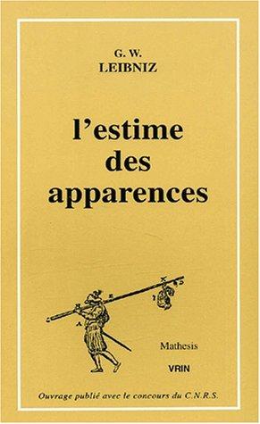 L'estime Des Apparences: 21 Manuscrits De Leibniz Sur Les Probabilites, La Theorie Des Jeux, L...