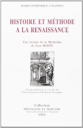 9782711612468: Histoire Et Methode a La Renaissance: Une Lecture De La Methodus Ad Facilem Historiarum Cognitionem De Jean Bodin
