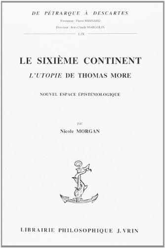 Sixieme continent (Le) l�Utopie de Thomas More: Morgan, Nicole