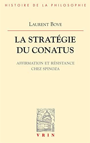 9782711612727: La stratégie du conatus : Affirmation et résistance chez Spinoza