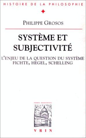 Systeme et subjectivite: Etude sur la signification: Philippe Grosos