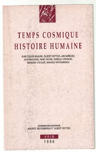 Temps cosmique histoire humaine: Collectif