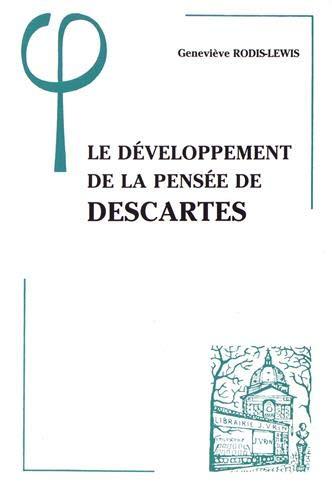 Developpement de la pensee de Descartes (Le): Rodis Lewis, Genevieve