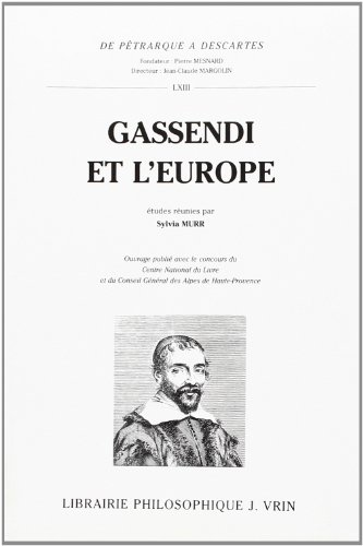9782711613069: Gassendi Et L'europe 1592-1792 (De Petrarque a Descartes) (French Edition)