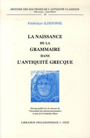 9782711613113: La Naissance de la grammaire dans l'Antiquité classique
