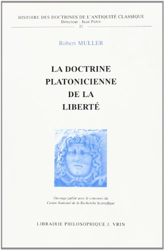 La doctrine platonicienne de la liberté: Muller Robert