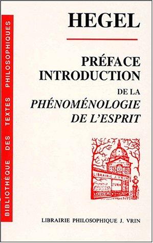 Preface et Introduction de la Phenomenologie de l'esprit: Hegel, G.W.F.
