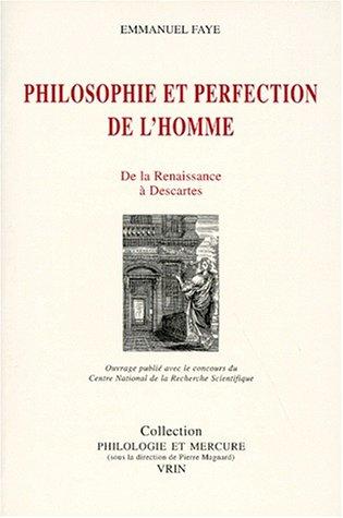 9782711613311: Philosophie et perfection de l'homme : De la Renaissance à Descartes