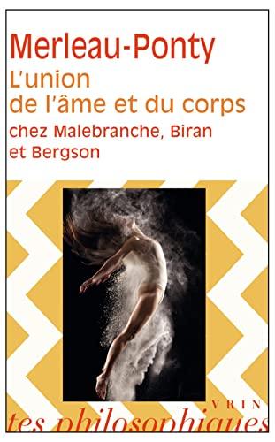 9782711613335: L'union de l'âme et du corps chez Malebranche, Biran et Bergson (Biblio Textes Philosophiques)