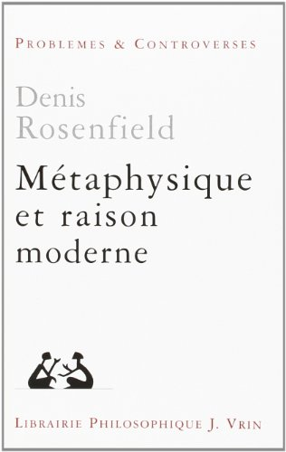 Metaphysique et raison moderne [May 03, 2000] Rosenfield, Denis
