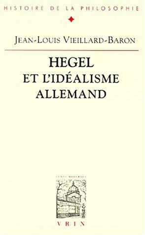 Hegel et l�idéalisme allemand Imagination speculation religion: Vieillard Baron Jean Louis