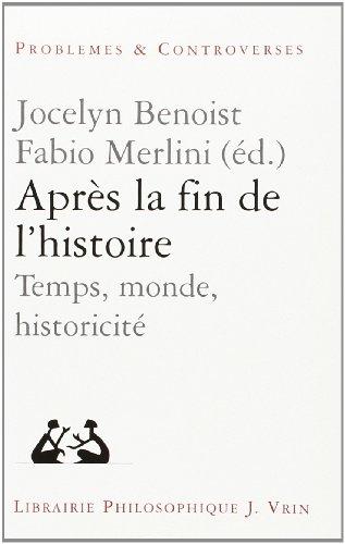 9782711613724: Apres La Fin de L'Histoire: Temps, Monde, Historicite (Figures de Proue) (French Edition)